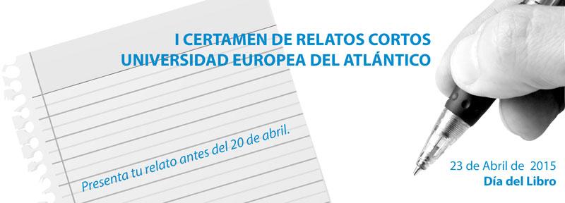 La Universidad Europea del Atlántico convoca el I Certamen de Relatos Cortos
