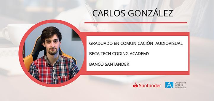 El alumno egresado en Comunicación Audiovisual, Carlos González, obtiene la beca Tech Coding Academy del Banco Santander
