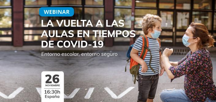 """UNEATLANTICO organiza el 26 de noviembre el webinar """"La vuelta a las aulas en tiempos de Covid-19: Entorno escolar, entorno seguro"""""""