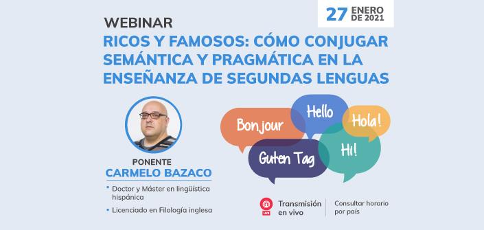 """UNEATLANTICO organiza el webinar """"Ricos y famosos: cómo conjugar semántica y pragmática en la enseñanza de segundas lenguas"""""""