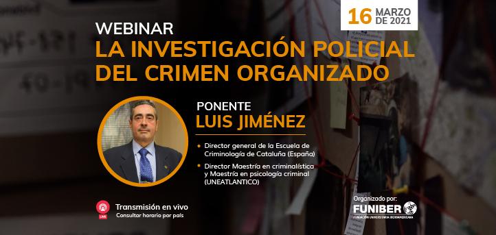 UNEATLANTICO organiza el próximo 16 de marzo el webinar «La investigación policial del crimen organizado»