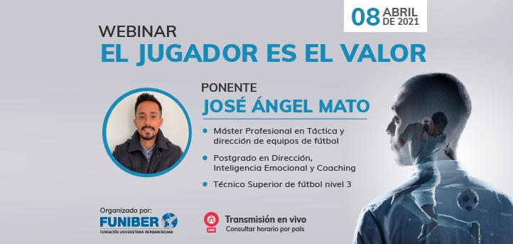 """UNEATLANTICO organiza el próximo 8 de abril el webinar """"El jugador es el valor"""" que será impartido por José Ángel Mato"""