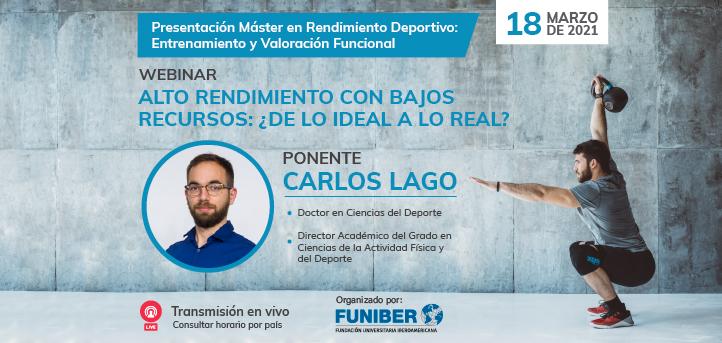 El doctor  Carlos Lago, impartirá el webinar «Alto rendimiento con bajos recursos: ¿de lo ideal a lo real?» el próximo 18 de marzo