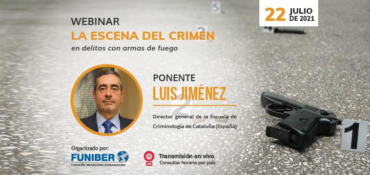 UNEATLANTICO organiza el webinar «La escena del crimen en delitos con armas de fuego», el próximo 22 de julio
